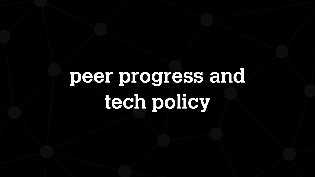 peer progress and tech policy