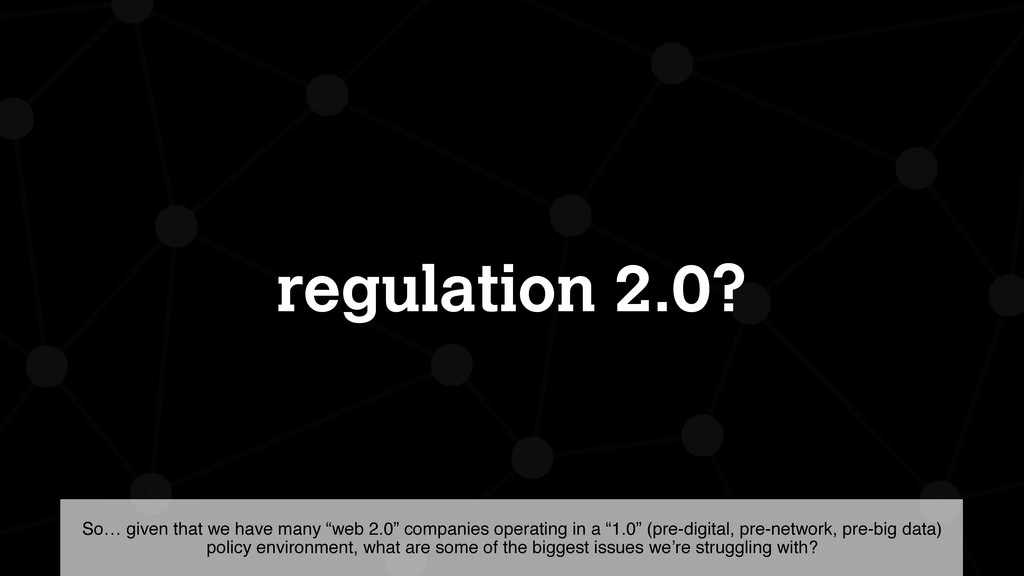 """regulation 2.0? So… given that we have many """"we..."""