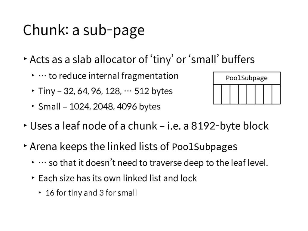 Chunk: a sub-page ▸Acts as a slab allocator of ...