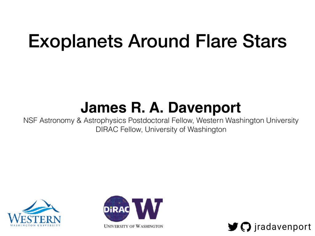 Exoplanets Around Flare Stars James R. A. Daven...