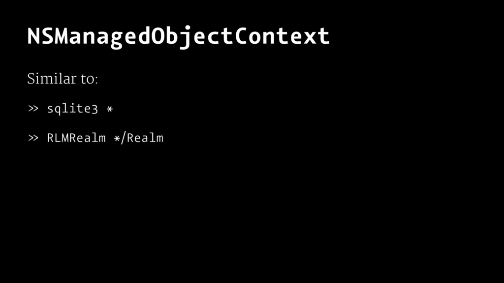 NSManagedObjectContext Similar to: » sqlite3 * ...