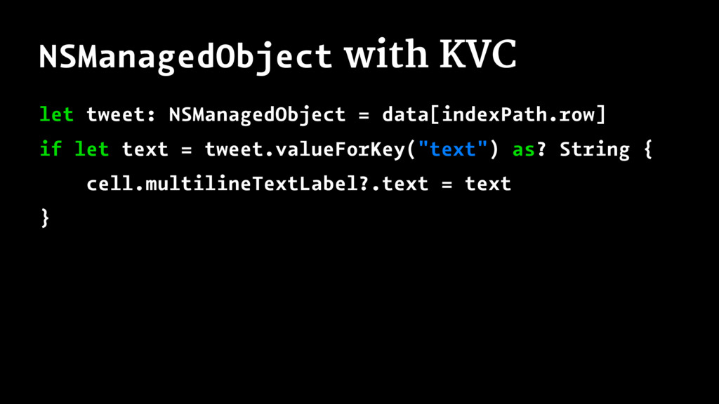 NSManagedObject with KVC let tweet: NSManagedOb...
