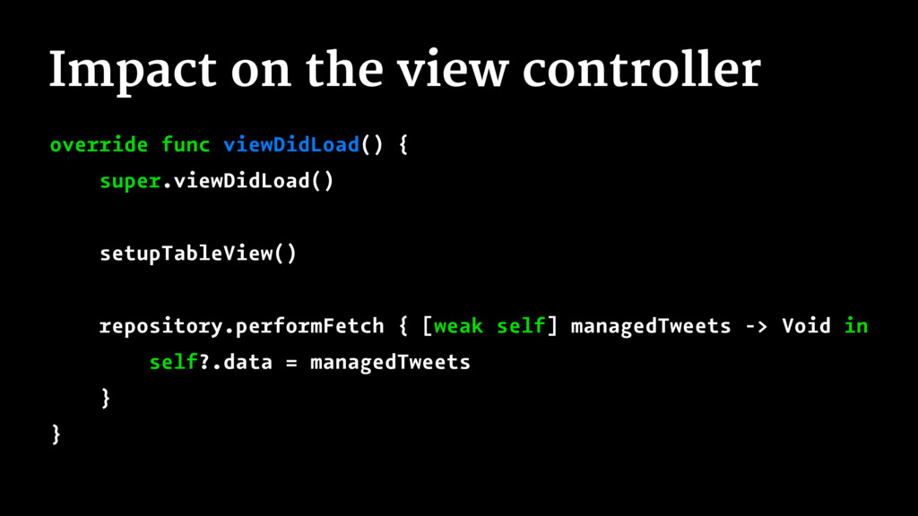 Impact on the view controller override func vie...