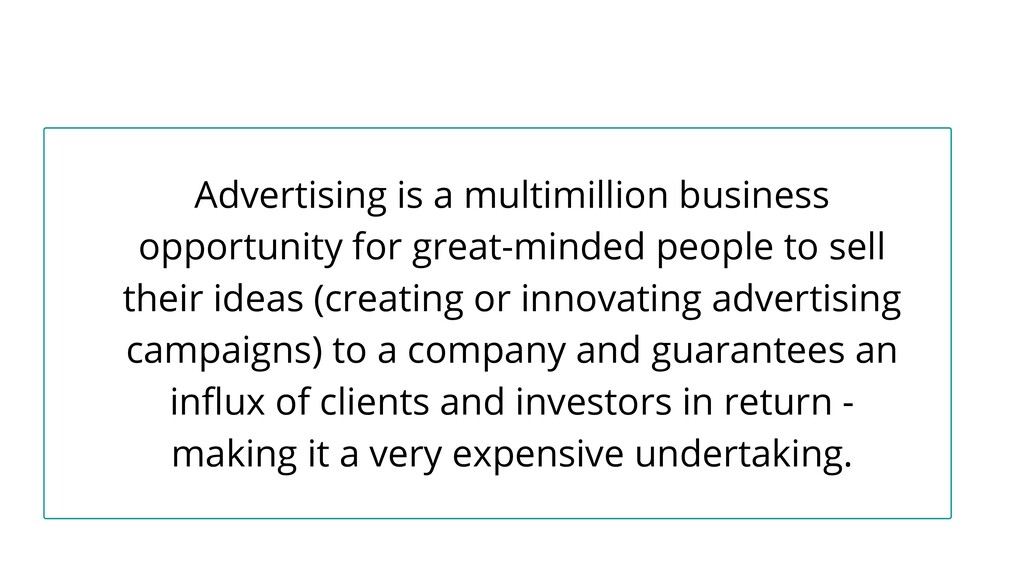 Advertising is a multimillion business opportun...