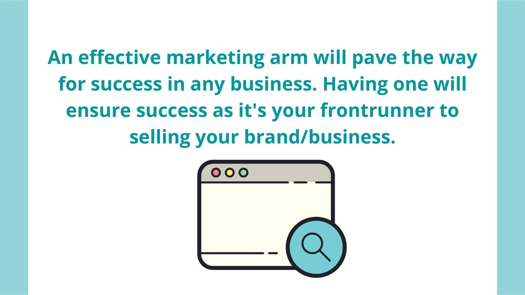 DONE An effective marketing arm will pave the w...