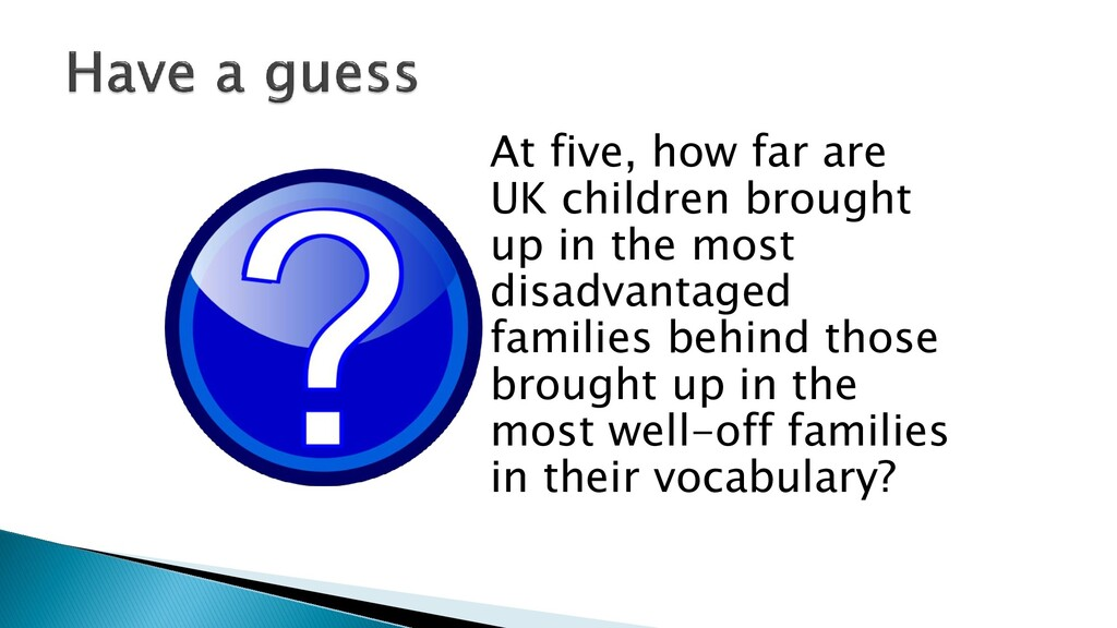 At five, how far are UK children brought up in ...