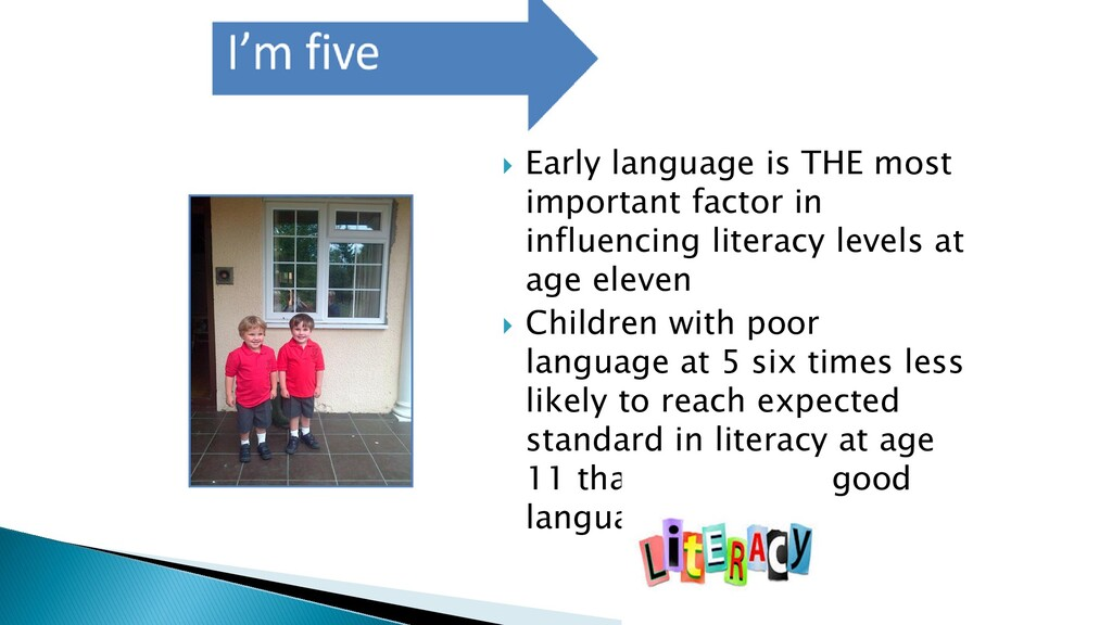  Early language is THE most important factor i...