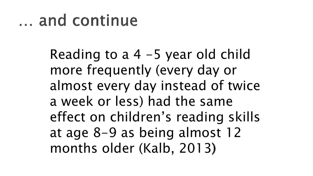 Reading to a 4 -5 year old child more frequentl...