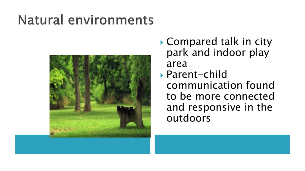  Compared talk in city park and indoor play ar...