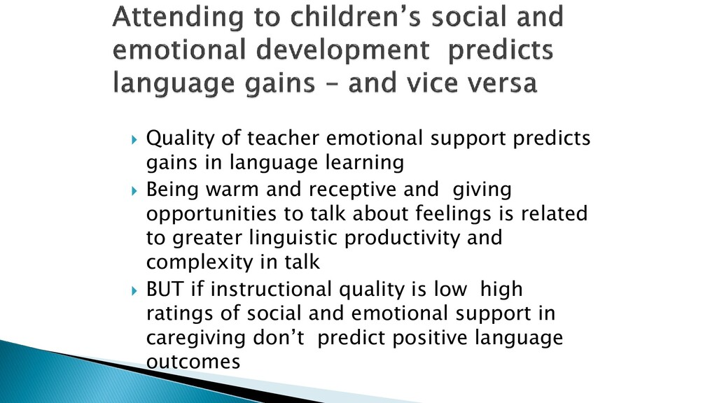  Quality of teacher emotional support predicts...