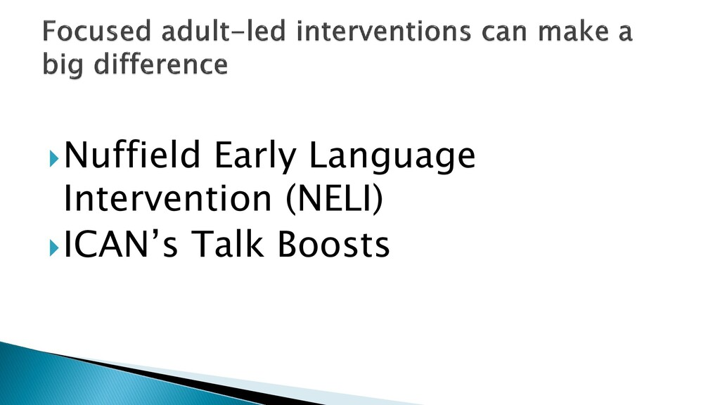 Nuffield Early Language Intervention (NELI) I...