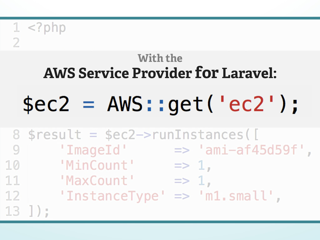 With the AWS Service Provider for Laravel: