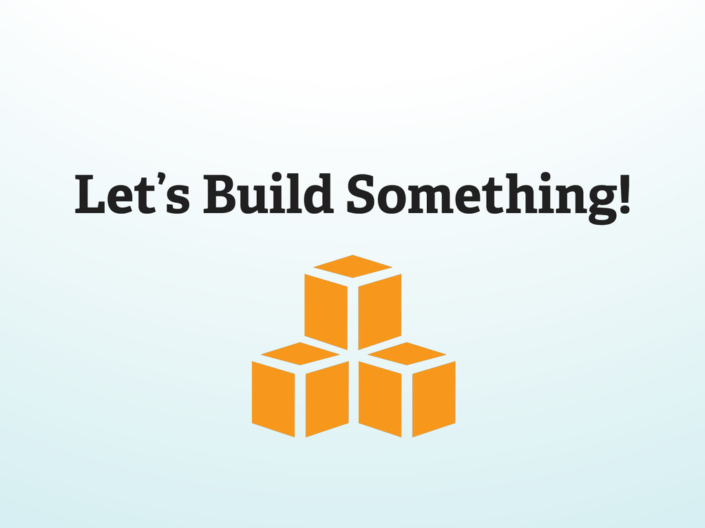 Let's Build Something!