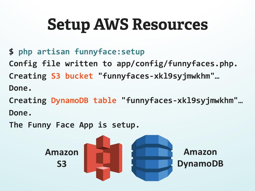 Setup AWS Resources $ php artisan funn...