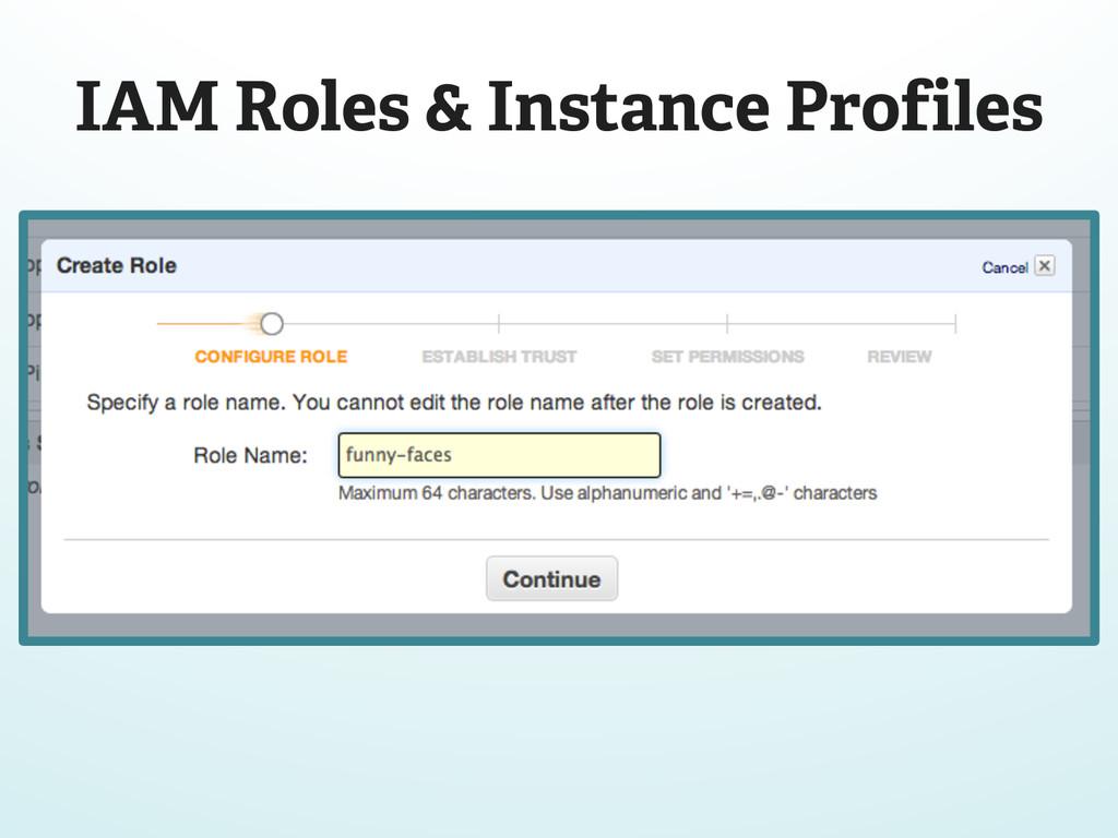 IAM Roles & Instance Profiles