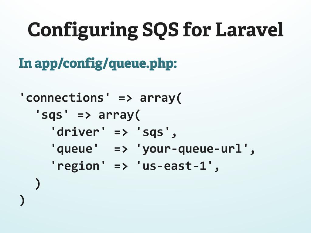 Configuring SQS for Laravel In app/config/queue...