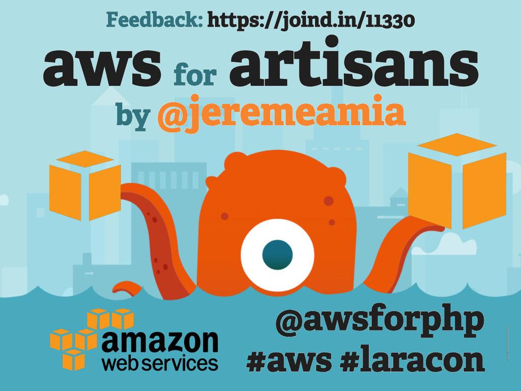 aws for artisans by @jeremeamia @awsforphp #aws...
