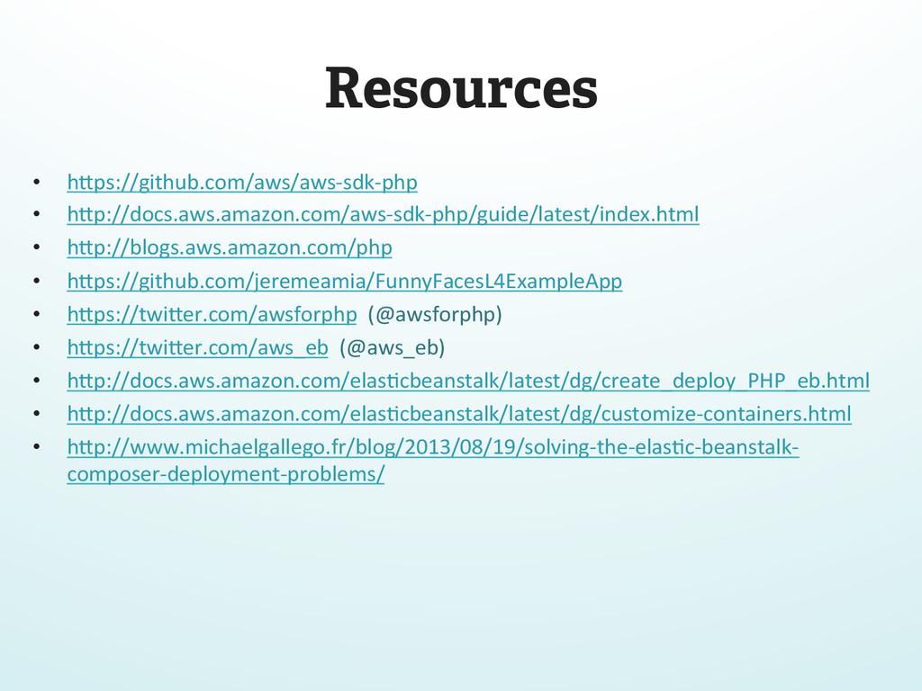 "Resources • h""ps://github.com/aws/aws-‐sdk-‐..."