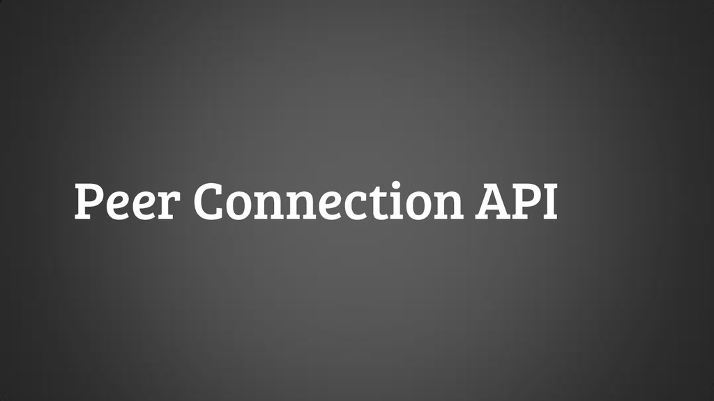 Peer Connection API