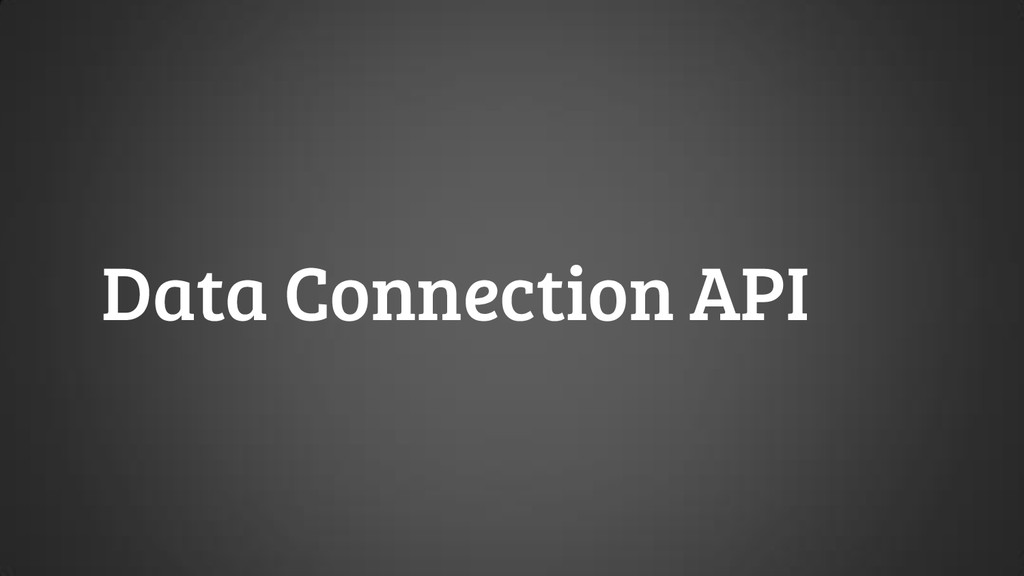 Data Connection API