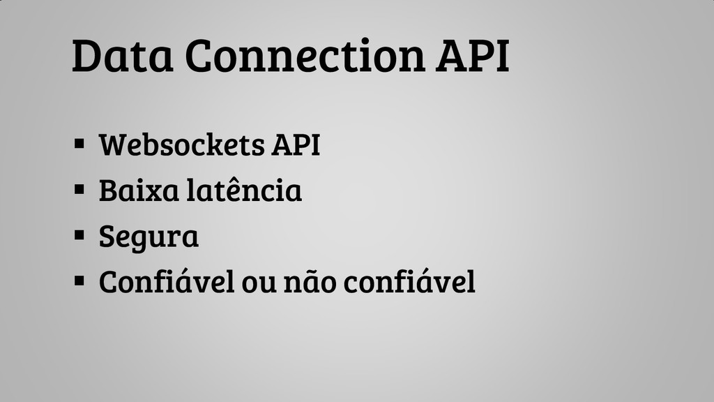 Data Connection API  Websockets API  Baixa la...