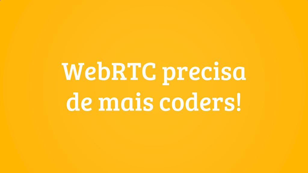 WebRTC precisa de mais coders!