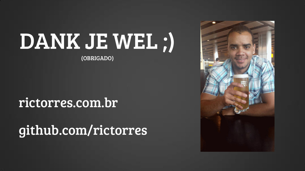 rictorres.com.br github.com/rictorres DANK JE W...