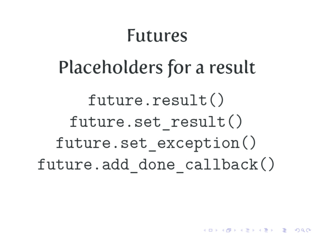 Futures Placeholders for a result future.result...