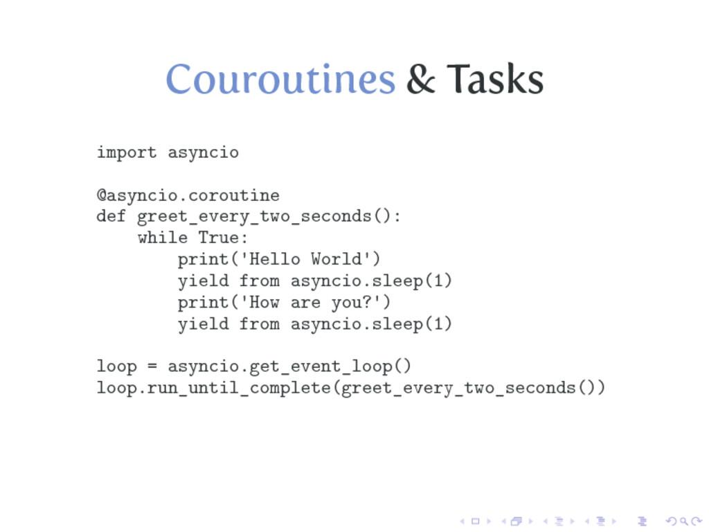 Couroutines & Tasks import asyncio @asyncio.cor...