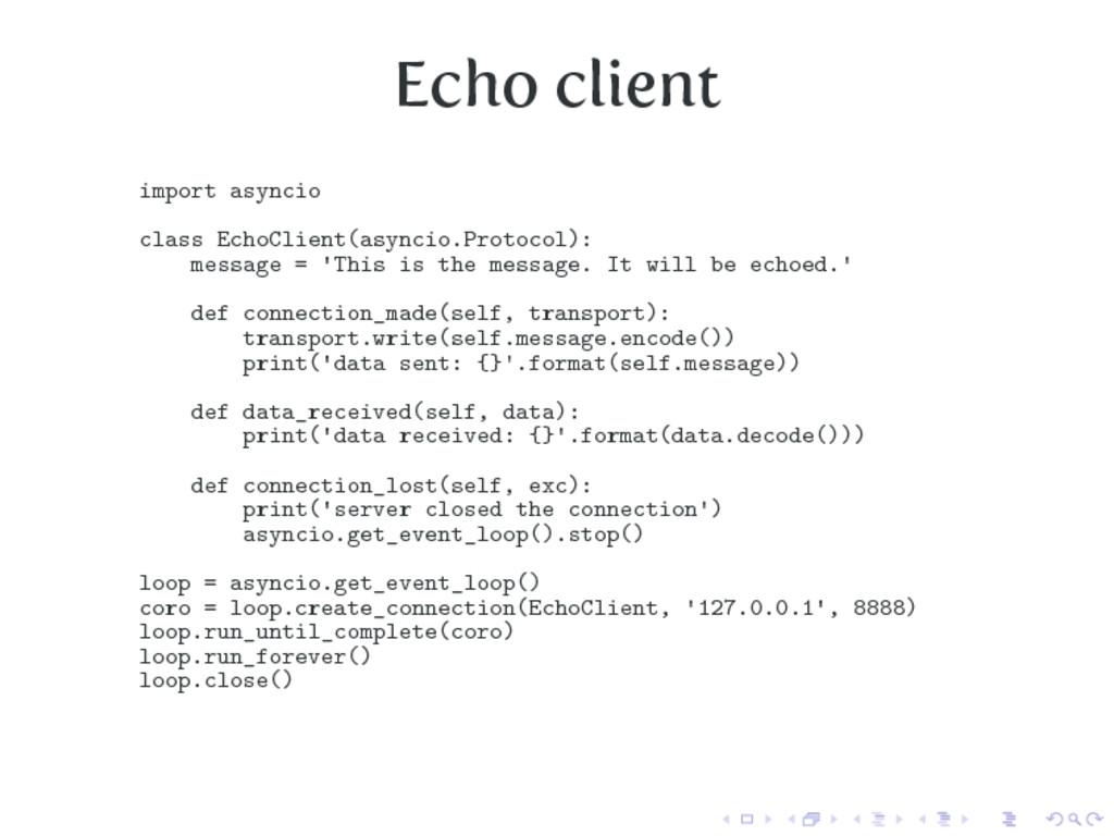 Echo client import asyncio class EchoClient(asy...