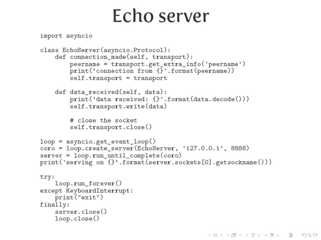 Echo server import asyncio class EchoServer(asy...