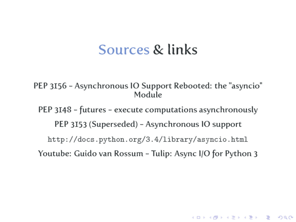 Sources & links PEP 3156 - Asynchronous IO Supp...