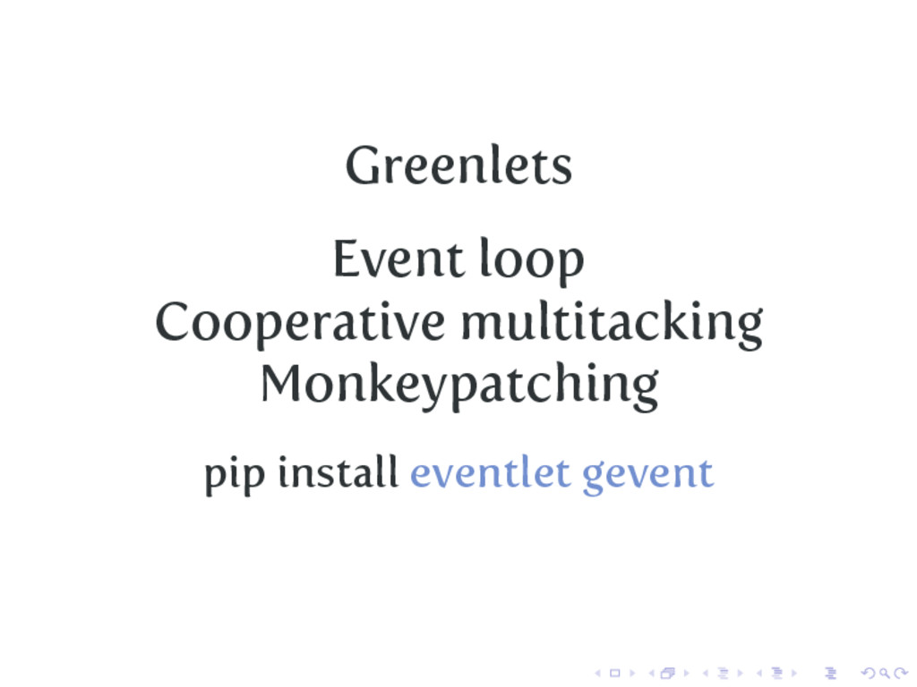 Greenlets Event loop Cooperative multitacking M...