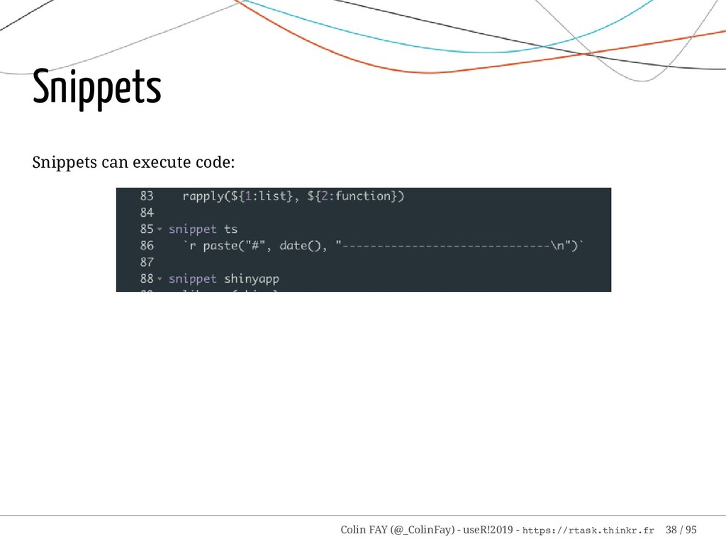 Snippets Snippets can execute code: Colin FAY (...