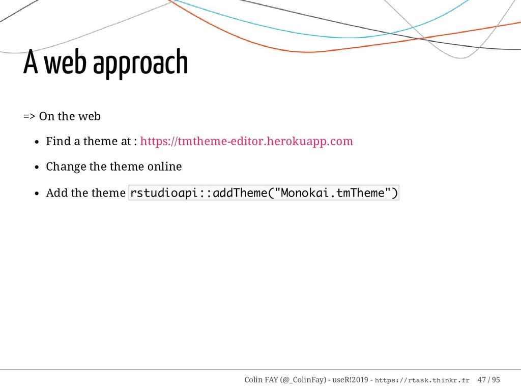 A web approach => On the web Find a theme at : ...