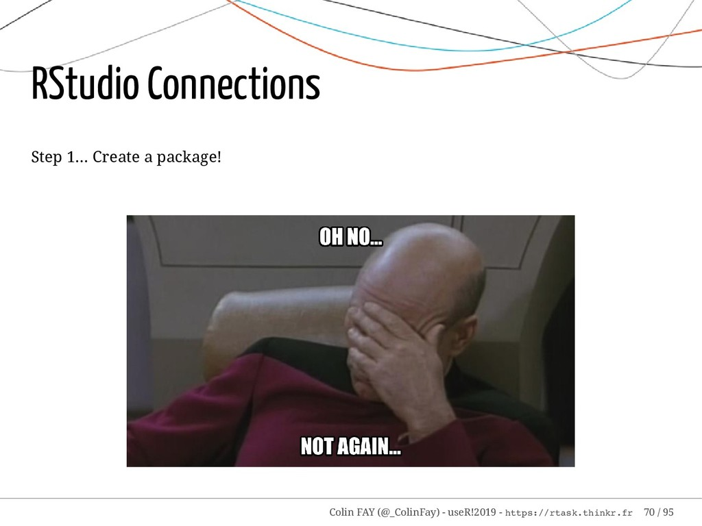 RStudio Connections Step 1... Create a package!...