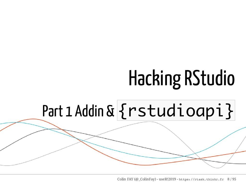 Hacking RStudio Part 1 Addin & {rstudioapi} Col...