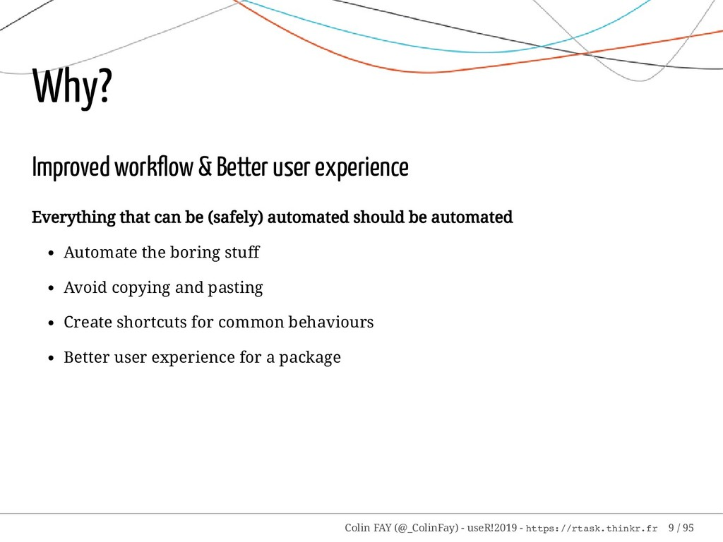 Why? Improved workflow & Better user experience ...