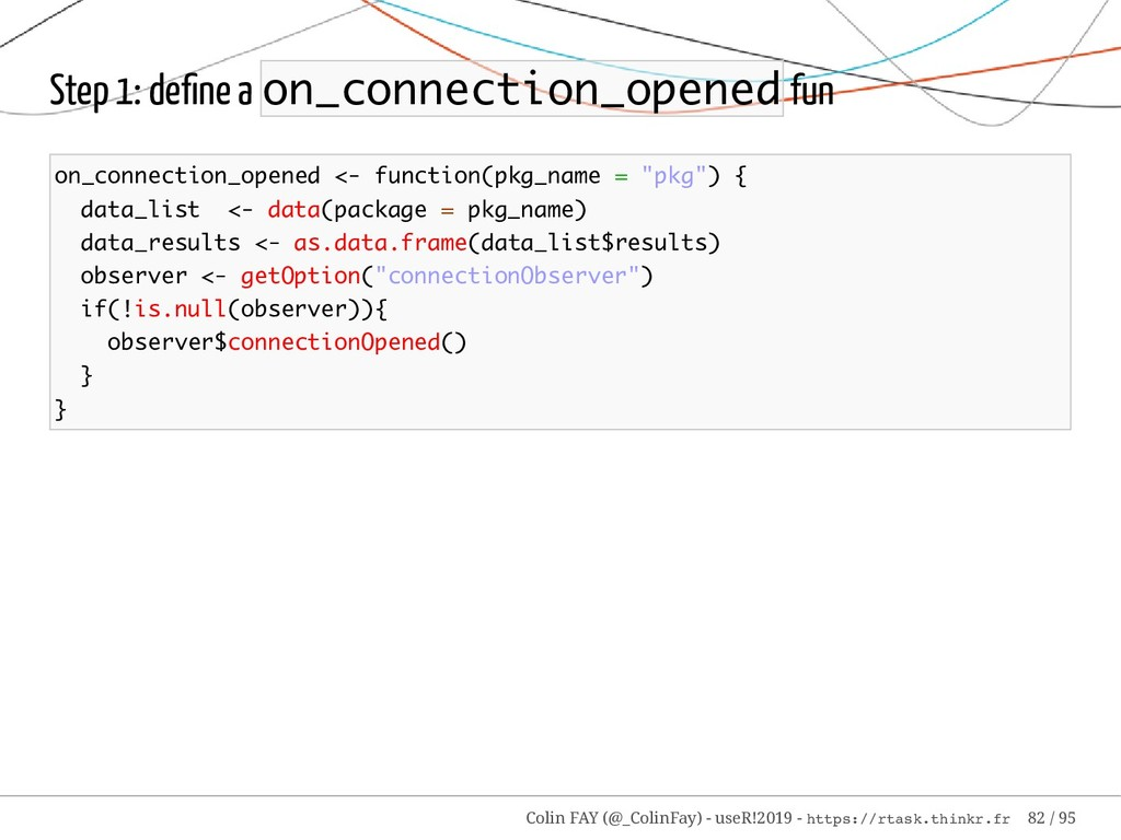 Step 1: define a on_connection_opened fun on_con...