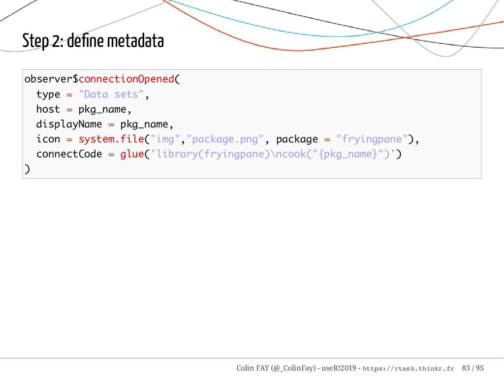 Step 2: define metadata observer$connectionOpene...