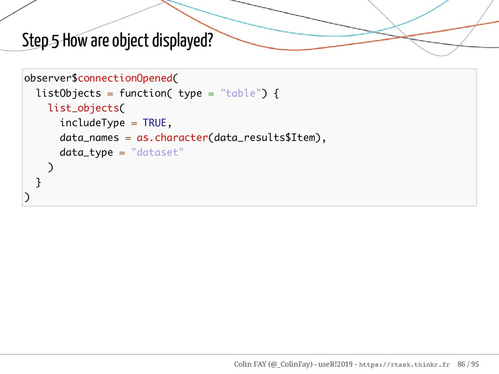 Step 5 How are object displayed? observer$conne...