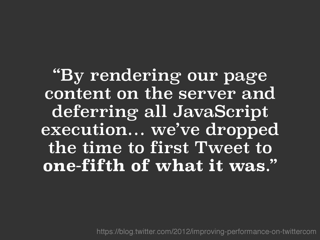 """By rendering our page content on the server an..."