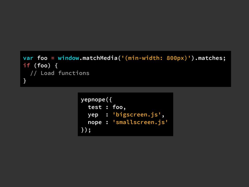 var foo = window.matchMedia('(min-width: 800px)...