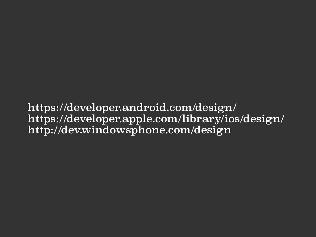 https://developer.android.com/design/ https://d...