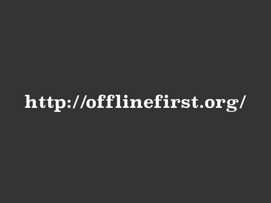 http://offlinefirst.org/