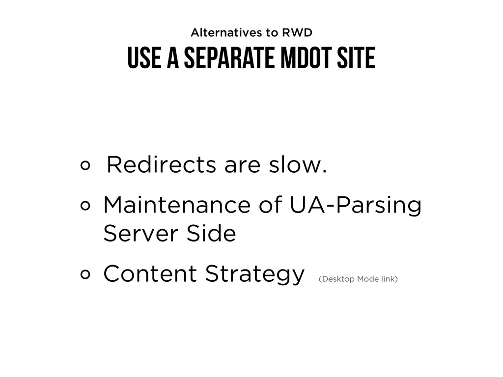 Use a Separate mdot Site Redirects are slow. Ma...