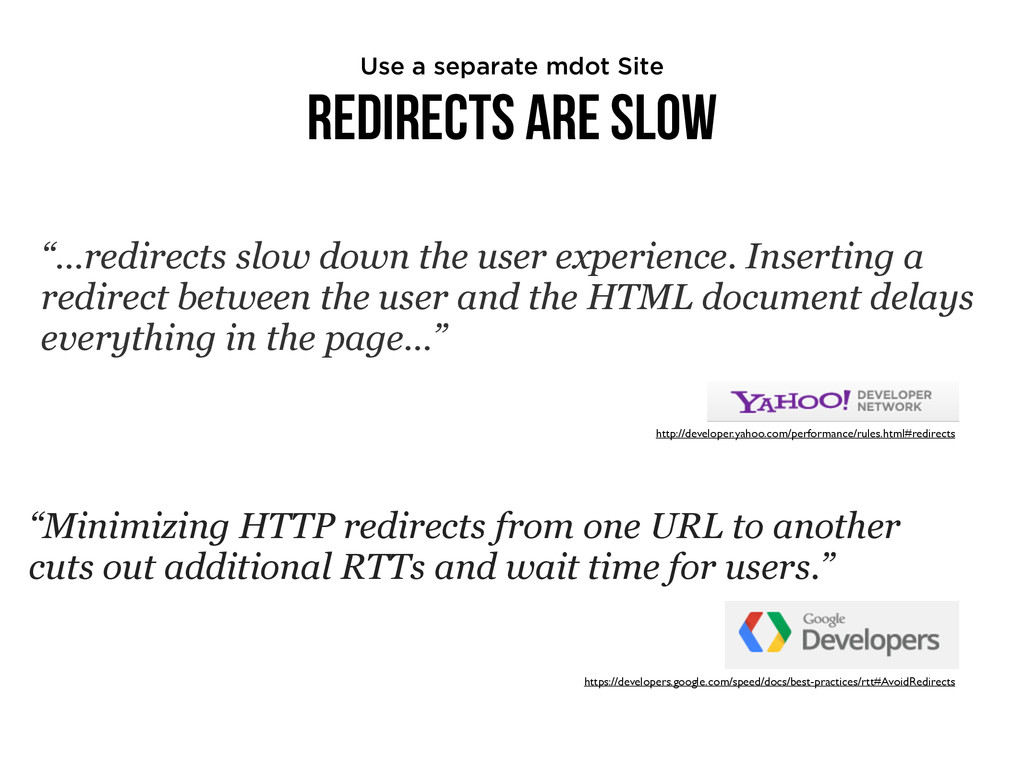"Redirects are Slow ""…redirects slow down the us..."