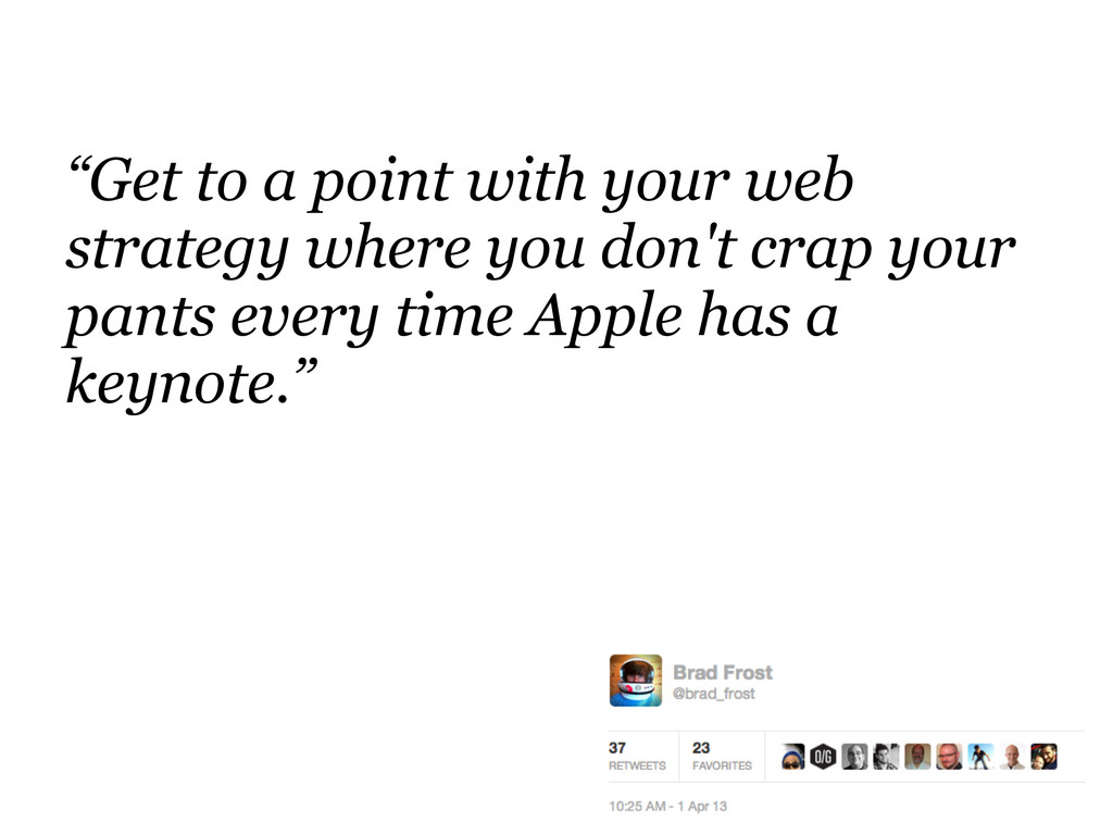 """Get to a point with your web strategy where yo..."