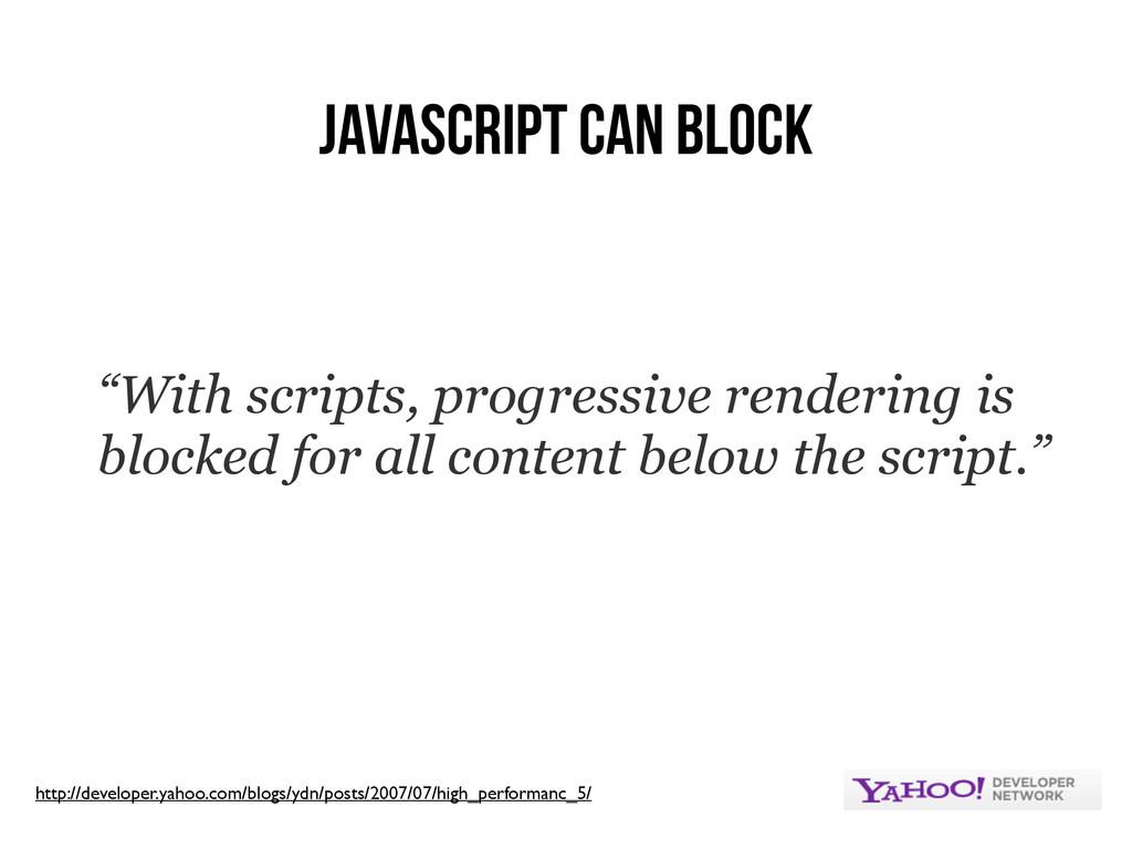 "JavaScript Can Block ""With scripts, progressive..."
