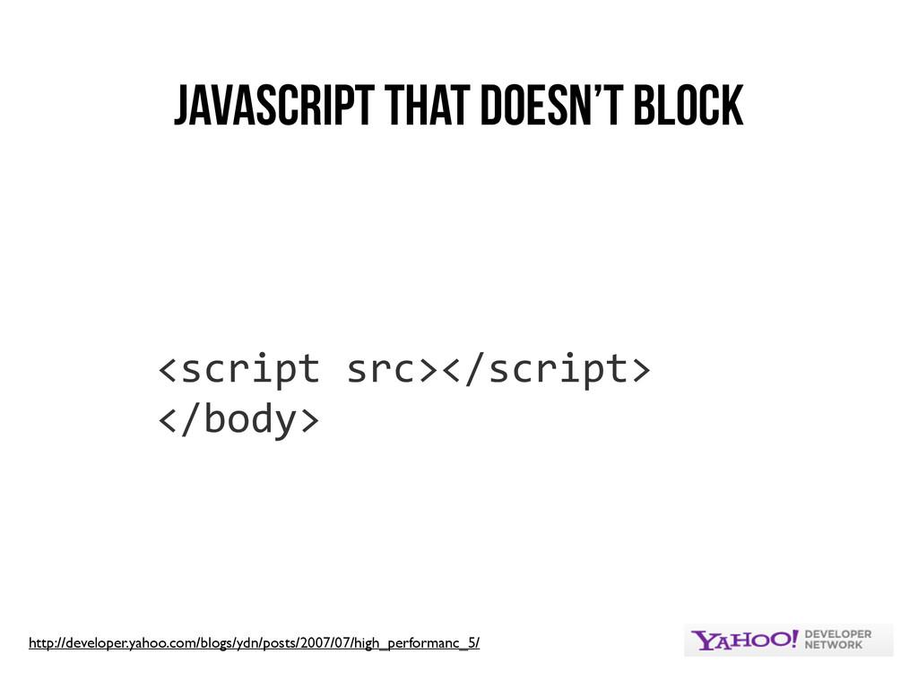 JavaScript that Doesn't Block <script src></...